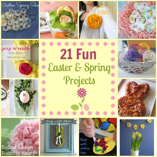 21 Fun Easter & Spring Projects