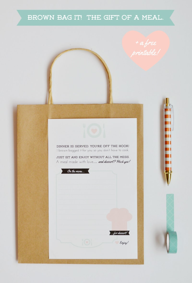 Brown Bag It! The Gift of a Meal (With a Free Printable!)