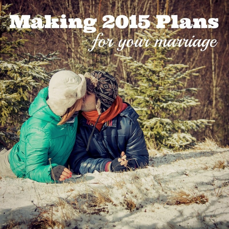 Planning for Your Marriage to Succeed in 2015