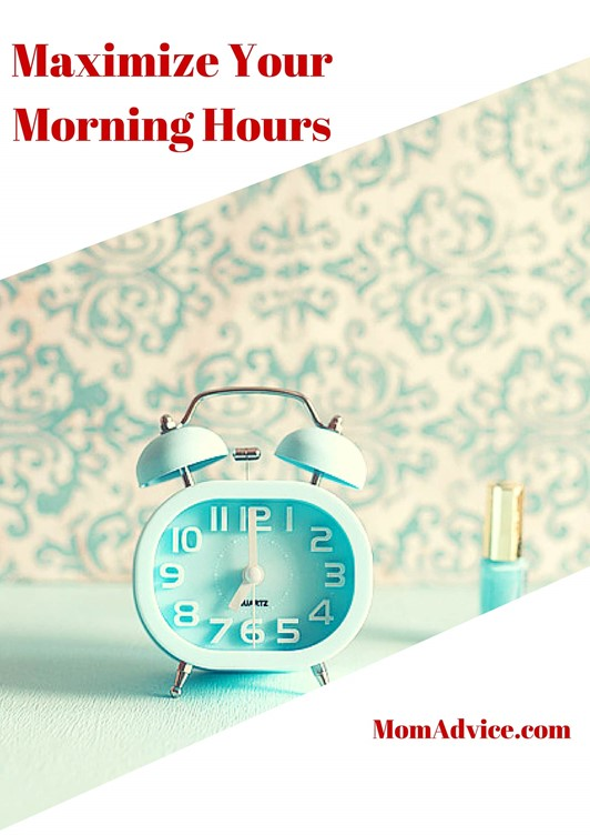 Maximize Your Morning Hours
