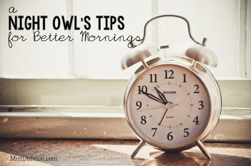 A Night Owl's Tips for Better Mornings