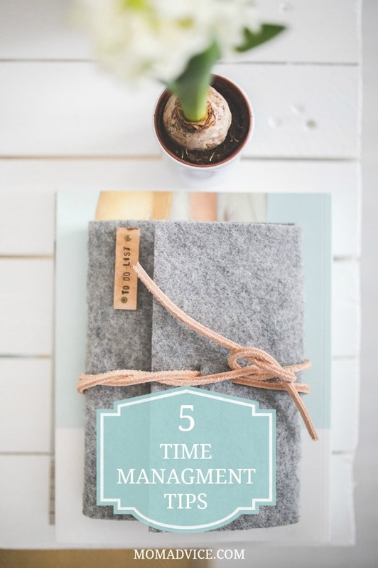 5 Time Management Tips For Moms