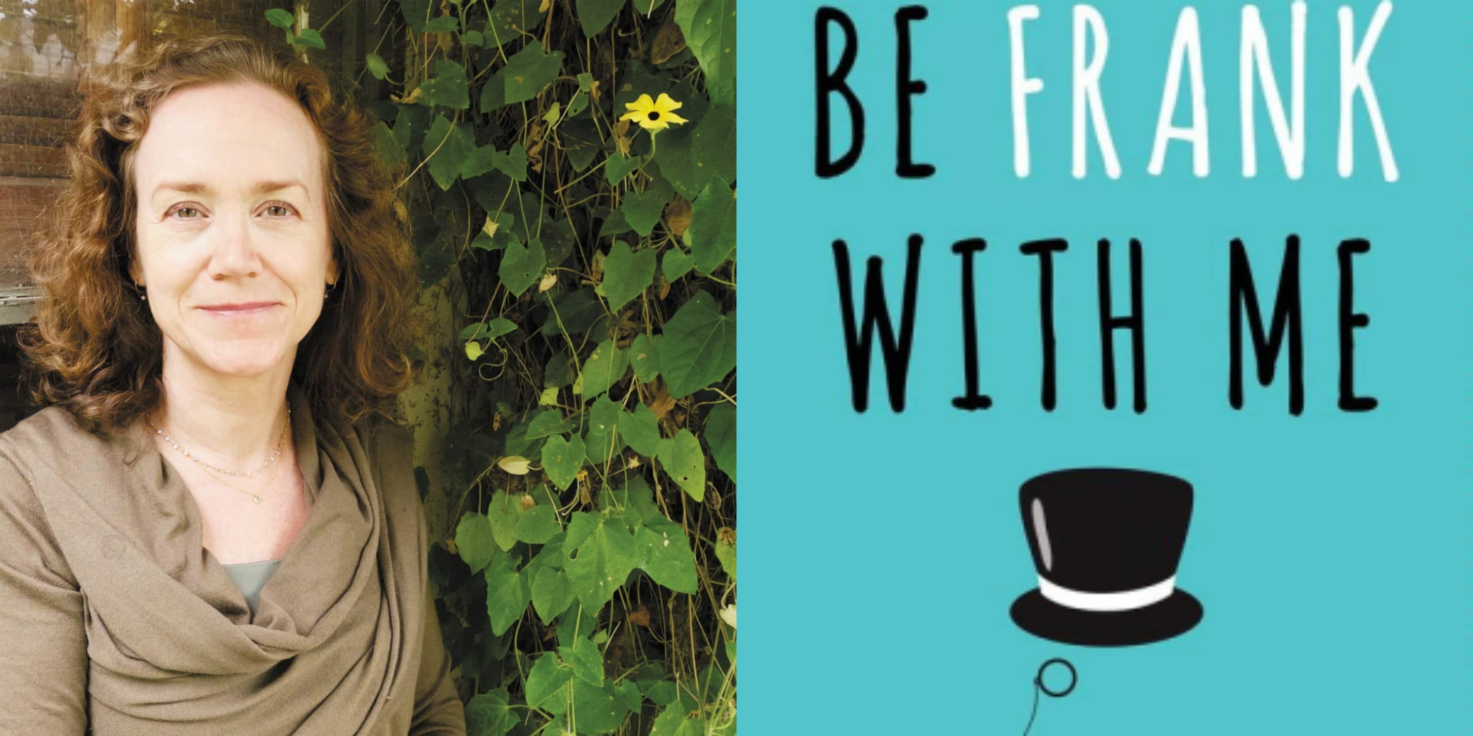 Sundays With Writers: Be Frank With Me by Julia Claiborne ...