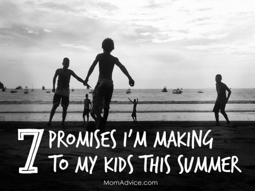 7 Promises I'm Making to My Kids This Summer