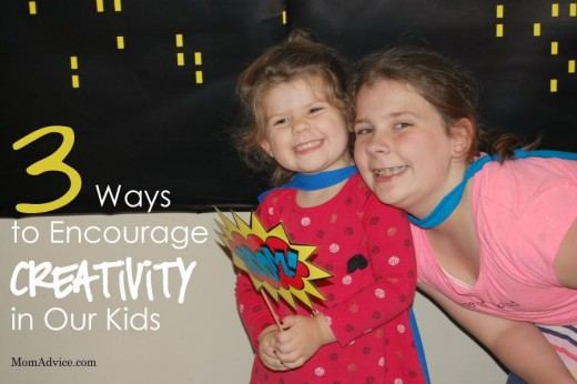 3 Ways to Encourage Creativity in Our Kids