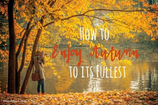 How to Enjoy Autumn to the Fullest
