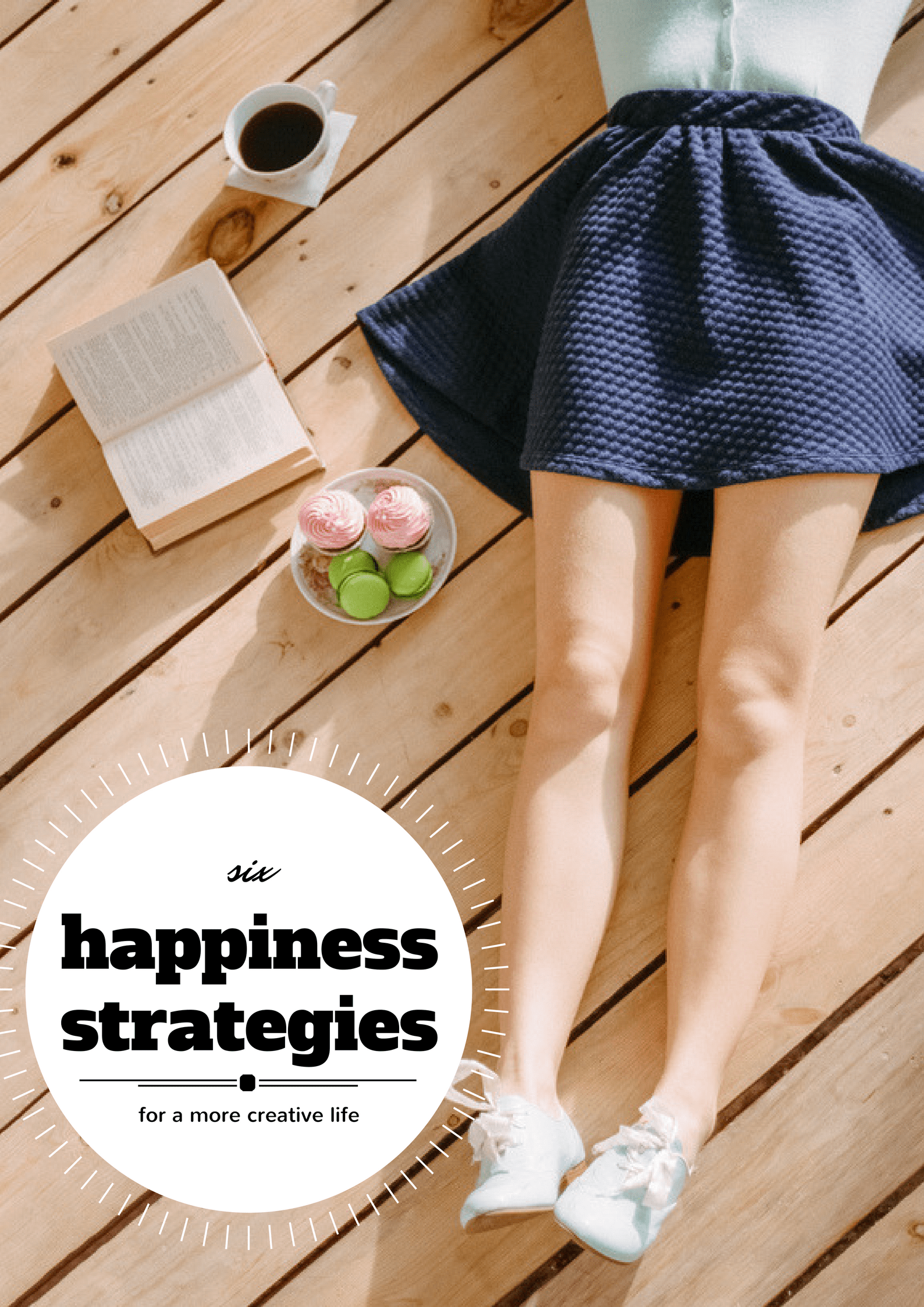 6 Happiness Strategies for a More Creative and Interesting ...