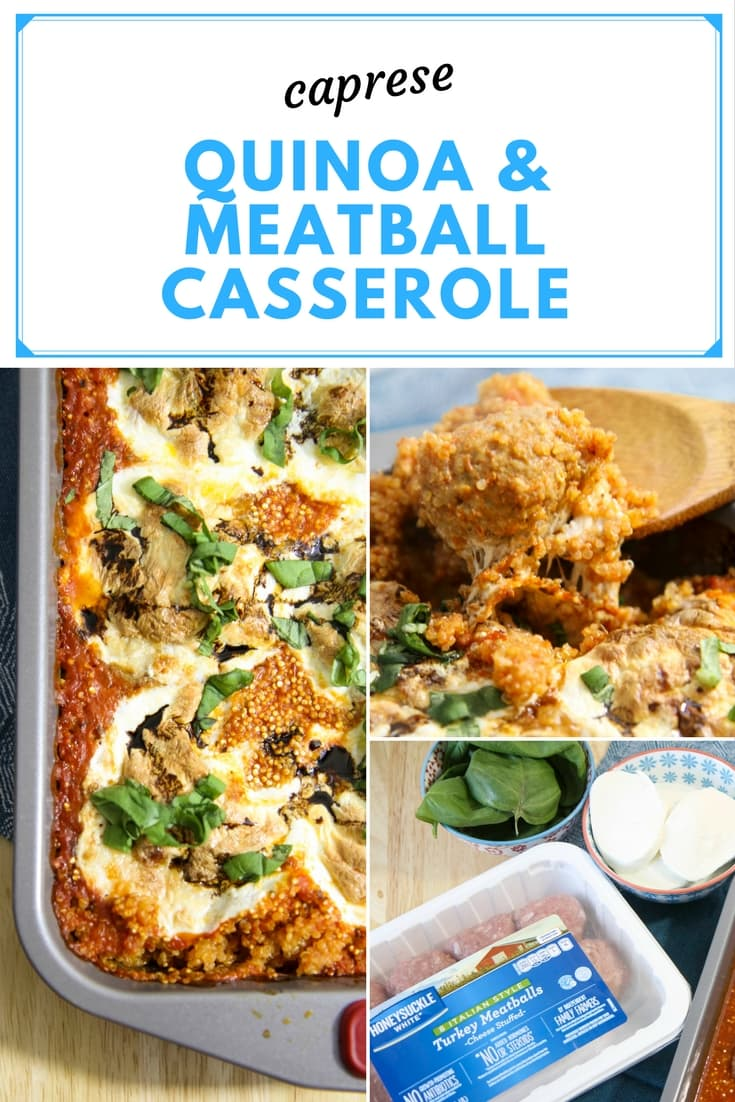 Caprese Quinoa and Meatball Casserole