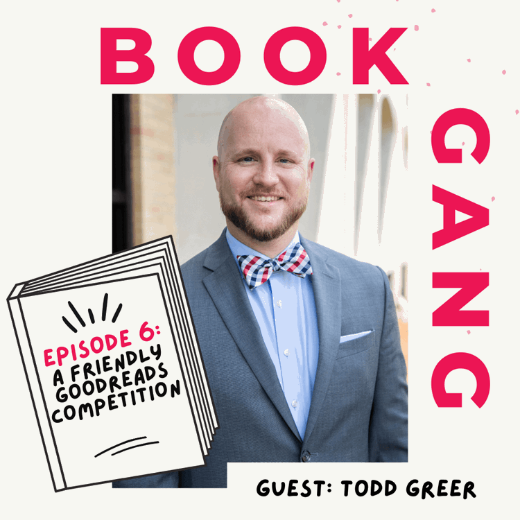 BookGang Podcast 6: A Friendly Goodreads Competition