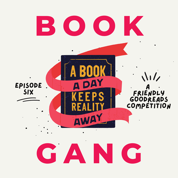 Book Gang Podcast Episode 6: A Friendly Goodreads Competition